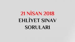 21 Nisan 2018 Ehliyet Sınav Soru ve Cevapları