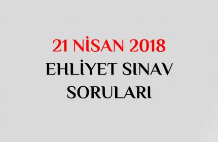 21 Nisan 2018 Ehliyet Sınav Soruları Hatırlananlar