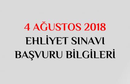 4 Ağustos 2018 Ehliyet Sınavı Başvuru Tarihleri